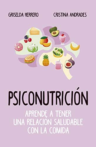 Psiconutrición. Aprende a tener una relación