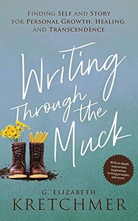 Writing Through the Muck