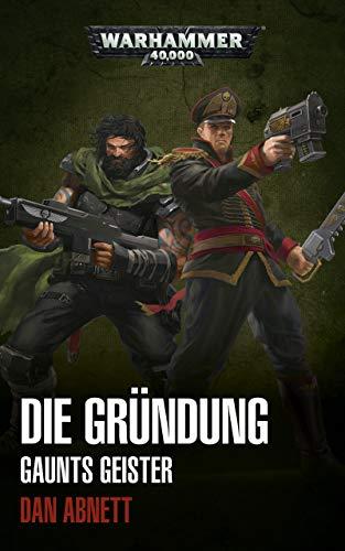 Gaunts Geister: Die Gründung (Gaunt's Ghost: Warhammer 40,000)