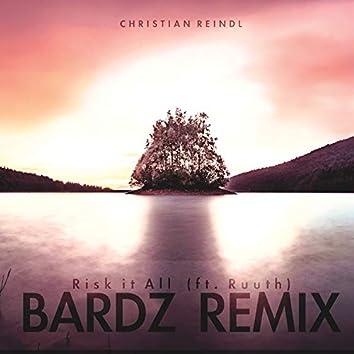 Risk It All - BARDZ Remix