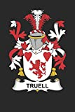 Truell: Truell Coat of Arms and Family Crest Notebook Journal (6 x 9 - 100 pages)