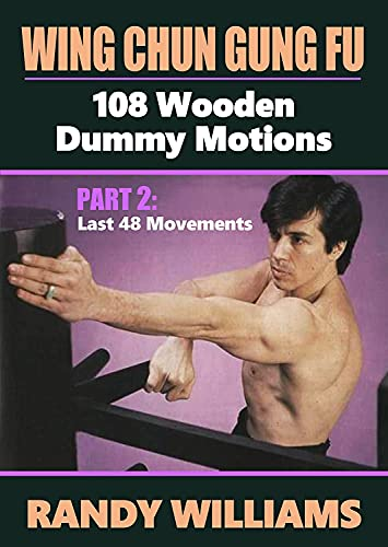 Wing Chun G/F 108 Wooden Dummy Motions #2 Last 48 DVD Williams