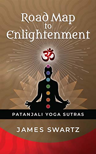 Road Map to Enlightenment: Patanjali Yoga Sutras (English Edition)