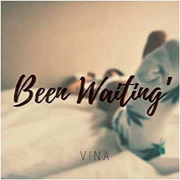 Been Waiting'