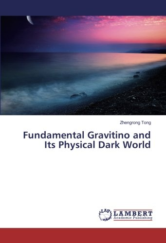 Fundamental Gravitino and Its Physical Dark World
