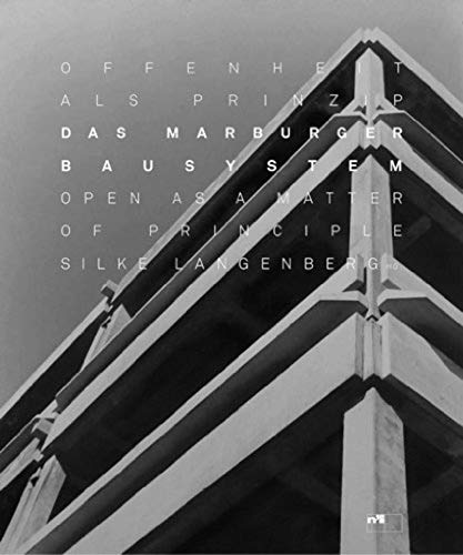 Das Marburger Bausystem. Offenheit als Prinzip: Open as a Matter of Principle (NIGGLI EDITIONS)