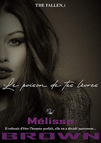 Le poison de tes lèvres (The fallen)