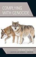 Complying With Genocide: The Wolf You Feed