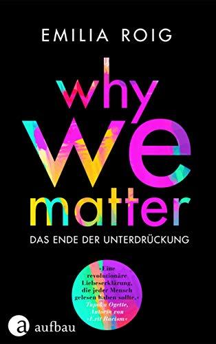 Buchseite und Rezensionen zu 'Why We Matter: Das Ende der Unterdrückung' von Emilia Roig