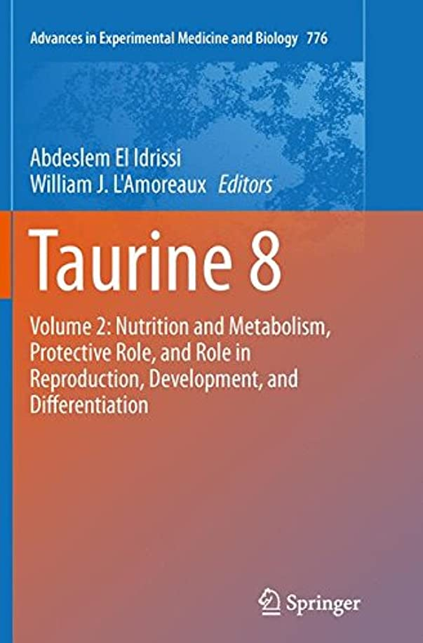 つぼみカルシウム工夫するTaurine 8: Volume 2: Nutrition and Metabolism, Protective Role, and Role in Reproduction, Development, and Differentiation