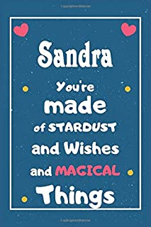 Sandra You are made of Stardust and Wishes and MAGICAL Things: Personalised Name Notebook, Gift For Her, Christmas Gift, G...