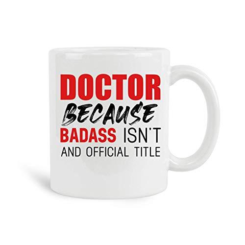 Taza de café con diseño de Doctor Because Badass Life Saver Isn't An Official Job Tittle Mug, 300 ml, color blanco