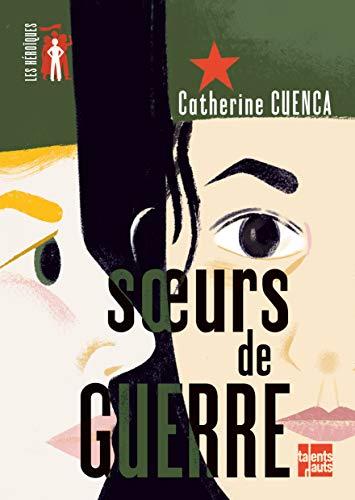 Sœurs de guerre eBook: CUENCA, Catherine: Amazon.fr