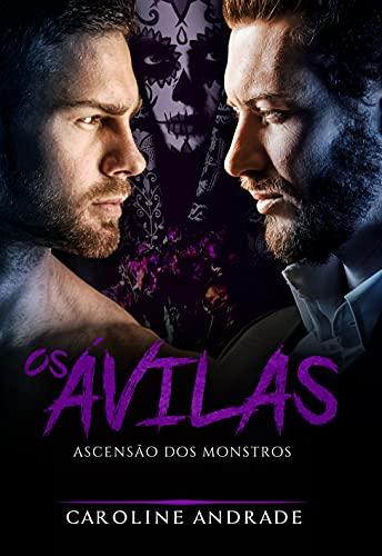 Os Ávilas : Ascensão dos monstros