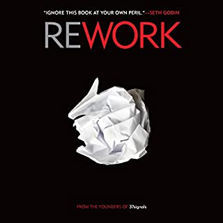 Rework                   By:                                                                                                                                 Jason Fried,                                                                                        David Heinemeier Hansson                               Narrated by:                                                                                                                                 Mike Chamberlain                      Length: 2 hrs and 50 mins     5,255 ratings     Overall 4.4