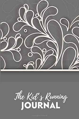 The Kid's Running Journal: Running Tracker Logbook, Runners Training Log Track Weather, Route, Weather, Distance, Progress, Weekly Fitness Log Diary, ... Birthday, Christmas (My Running Log Book)