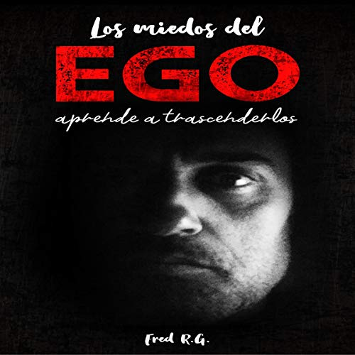 Los miedos del ego [The Fears of the Ego] audiobook cover art