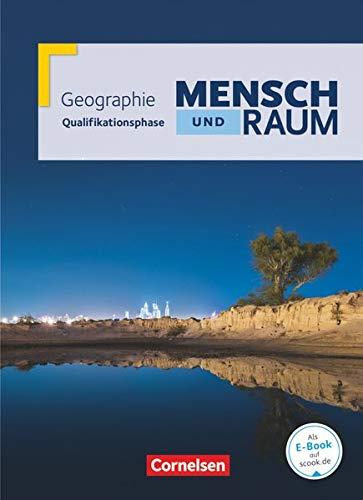 Mensch und Raum - Geographie Gymnasiale Oberstufe - Qualifikationsphase: Schülerbuch