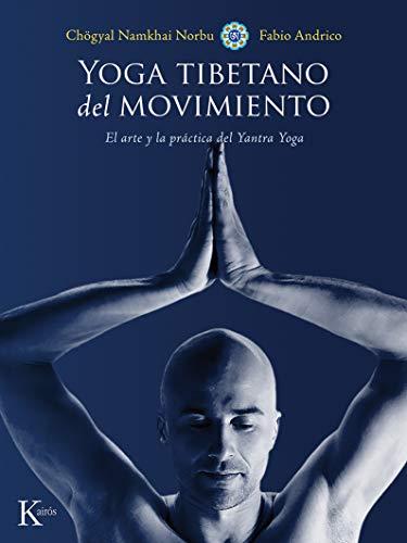 Yoga tibetano del movimiento: El arte y la práctica del Yantra Yoga (Biblioteca de la nueva salud)