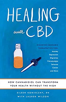 Healing with CBD: How Cannabidiol Can Transform Your Health without the High by Ulysses Press