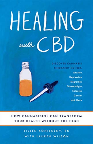 Healing with CBD: How Cannabidiol Can Transform Your Health without the High (English Edition)