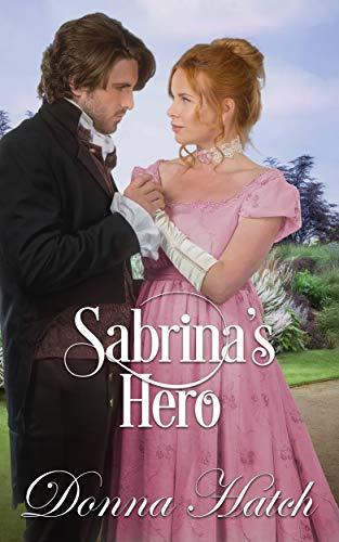 Sabrina's Hero: A Clean Regency Historical Romance