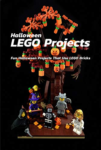 Halloween LEGO Projects: Fun Halloween Projects That Use LEGO Bricks: Creative LEGO Halloween Ideas for Your Kids Book (English Edition)
