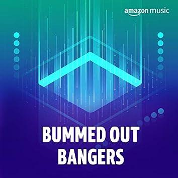 Bummed Out Bangers