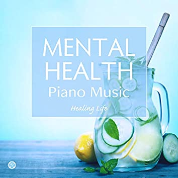 Piano Music for Mental Health - Balancing the Autonomic Nervous System