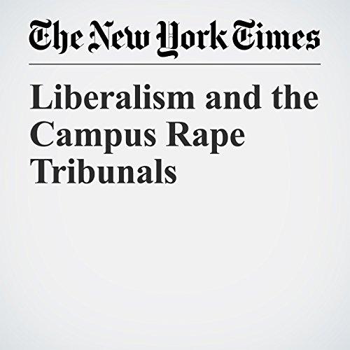 Liberalism and the Campus Rape Tribunals copertina