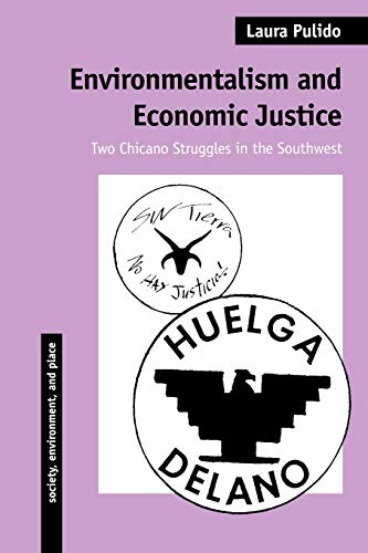 Environmentalism and Economic Justice: Two Chicano...