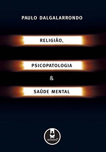 Religião, Psicopatologia e Saúde Mental