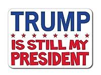 SassyStickers Trump is Still My President POTUS ドナルド J. トランプ(カーマグネット)