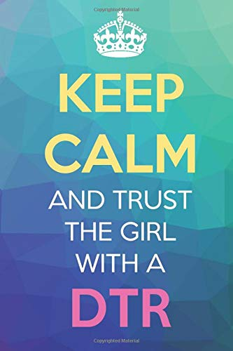 Keep Calm And Trust The Girl With A DTR: Keep Calm Name Professional Title Journal Diary Notebook with Cover Degree License Certification Credential