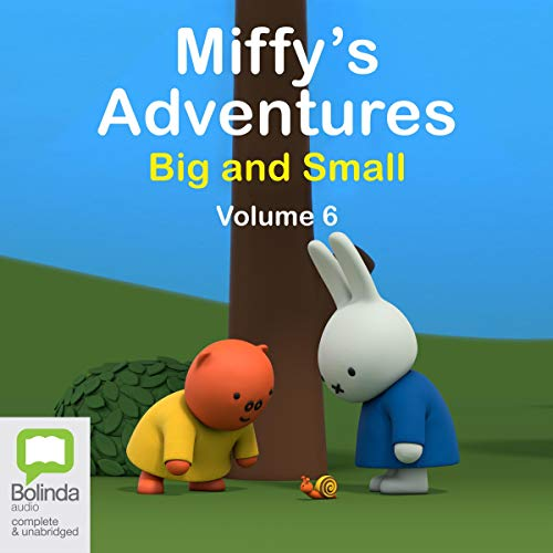 Miffy's Adventures Big and Small: VolumeSix audiobook cover art