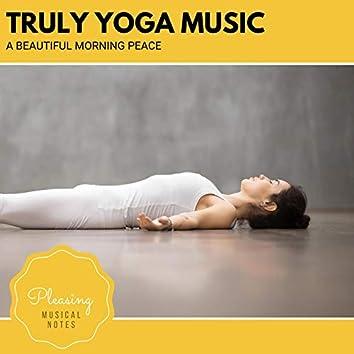 Truly Yoga Music - A Beautiful Morning Peace