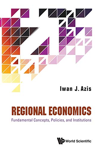 Compare Textbook Prices for Regional Economics: Fundamental Concepts, Policies, And Institutions  ISBN 9789811213823 by Azis, Iwan J