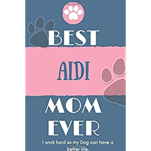Best  Aidi Mom Ever Notebook  Gift: Lined Notebook  / Journal Gift, 120 Pages, 6x9, Soft Cover, Matte Finish 14