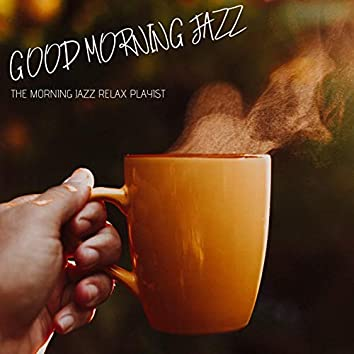 The Morning Jazz Relax Playlist