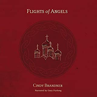 Flights of Angels                   Written by:                                                                                                                                 Cindy Brandner                               Narrated by:                                                                                                                                 Gary Furlong                      Length: 28 hrs and 42 mins     1 rating     Overall 5.0