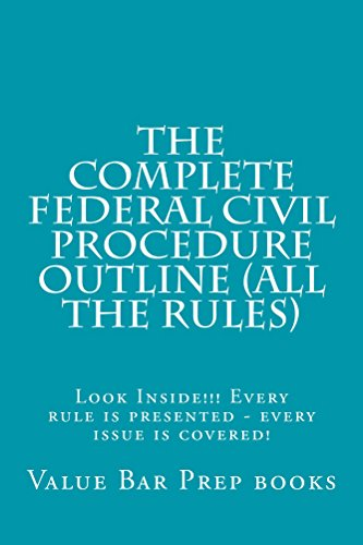 The Complete Federal Civil Procedure Outline (All The Rules) (Free Read Allowed For Prime Members): e book (Electronic borrowing allowed)