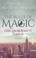 The Rules of Magic. Eine zauberhafte Familie: Roman