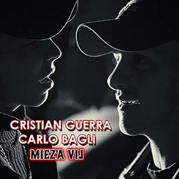 Miez'a vij (feat. Carlo Bagli)