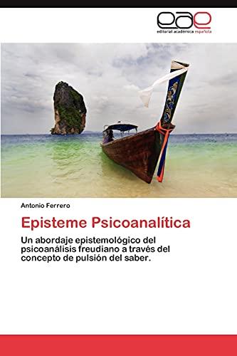Ferrero, A: Episteme Psicoanalítica