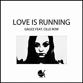 Love Is Running (feat. Cille Row)
