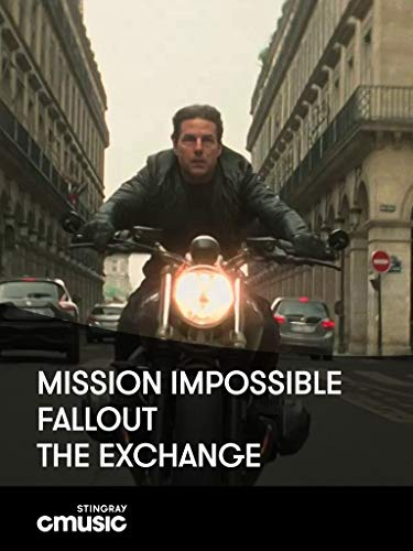 The Exchange:Mission: Impossible - Fallout