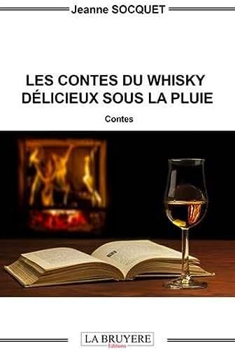 Les contes du Whisky delicieux sous la pluie