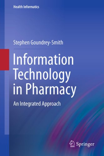 Information Technology in Pharmacy: An Integrated Approach (Health Informatics Book 2)