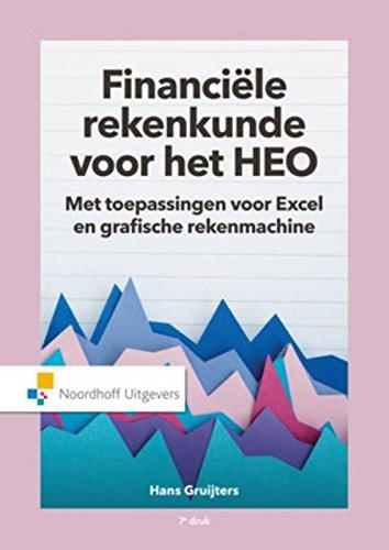 Financiele rekenkunde voor het HEO: met toepassingen voor Excel en grafische rekenmachine