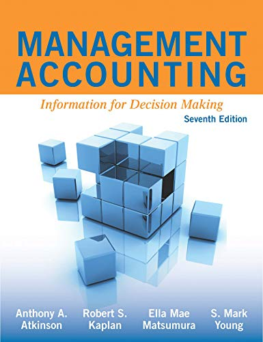 Compare Textbook Prices for Management Accounting Information for Decision Making  ISBN 9781618533517 by Anthony A. Atkinson,Robert S. Kaplan,Ella Mae Matsumura ; S. Mark Young